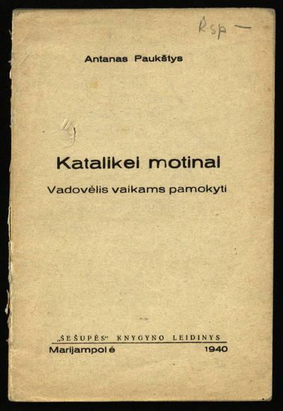 Katalikei motinai / Antanas Paukštys. - 1940
