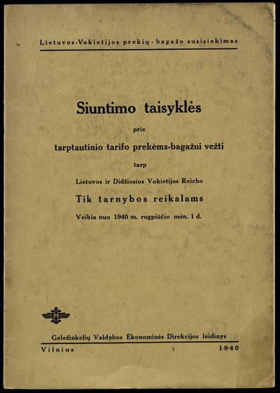 Siuntimo taisyklės prie tarptautinio tarifo prekėms-bagažui vežti tarp Lietuvos ir Didžiosios Vokietijos Reicho / Lietuvos-Vokietijos prekių-bagažo susisiekimas. - 1940