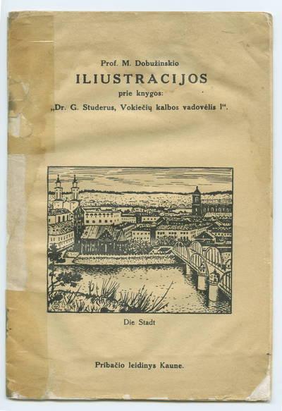 Prof. M. Dobužinskio iliustracijos prie knygos: Dr. G. Studerus, Vokiečių kalbos vadovėlis I / M. Dobužinskis