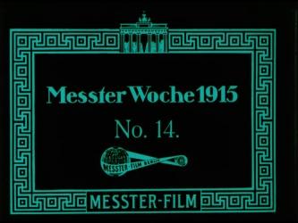 Messter Woche 1915. No. 14