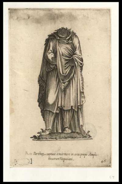 Rex Parthorum captivus e marmore in arcu prope Amphitheatrum Vespasiani / [Giovanni Battista Cavalieri]
