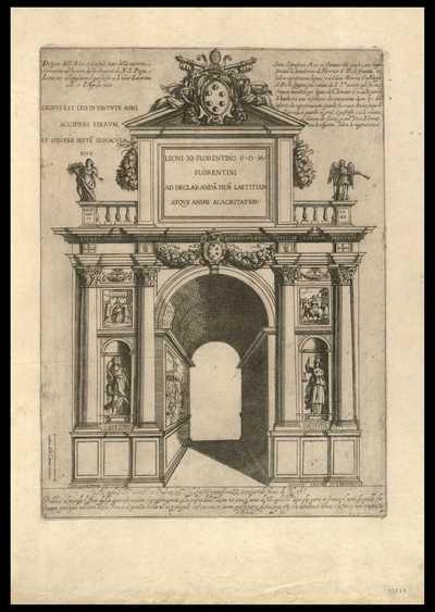 Disegno dell'arco trionfale fatto dalla natione fiorentina ad honore della Santità di N.S. Papa Leone XI nel pigliare il possesso a S. Gio. Laterano alli 17 d'Aprile 1605 / Giovanni Maggi incidebat , Donato Frosin fu l'architetto