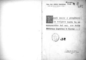 Laudi sacre e preghiere in volgare tratte da un manoscritto del sec. 14. della Biblioteca capitolare di Treviso