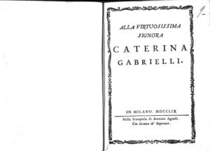 Alla virtuosissima Signora Caterina Gabrielli