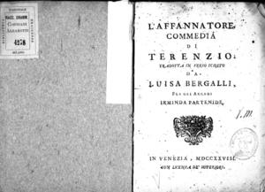 L'Affannatore, commedia di Terenzio; tradotta in verso sciolto da Luisa Bergalli, fra gli arcadi Irminda Partenide