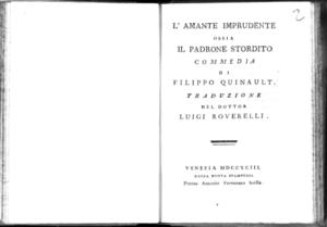 3.\[2]: L'amante imprudente ossia Il padrone stordito commedia di Filippo Quinault. Traduzione del dottor Luigi Roverelli