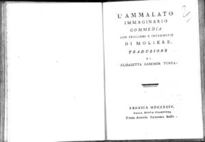 9.[2]: L'ammalato immaginario commedia con prologhi e intermezzi di Moliere. Traduzione di Elisabetta Caminer Turra