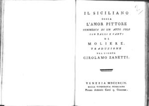 12.[2]: Il siciliano ossia L'amor pittore commedia di un atto solo con balli e canti di Moliere. Traduzione del signor Girolamo Zanetti