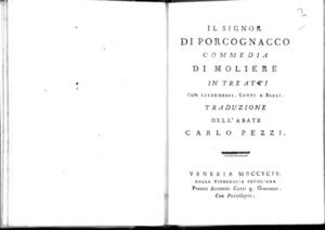 15.[2]: Il signor di Porcognacco commedia di Moliere in tre atti con intermezzi, canti e balli. Traduzione dell'abate Carlo Pezzi