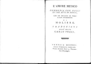 20.\[2]: L'amore medico commedia con balli in tre atti in prosa, con un prologo in versi e con intermezzi di Moliere. Traduzione dell'abate Carlo Pezzi