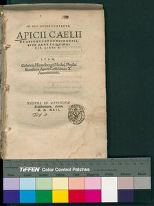 In hoc opere contenta. Apicij Caelij De opsoniis et condimentis, siue Arte coquinaria, libri 10. Item, Gabrielis Humelbergij ... in Apicij Caelij libros 10. annotationes
