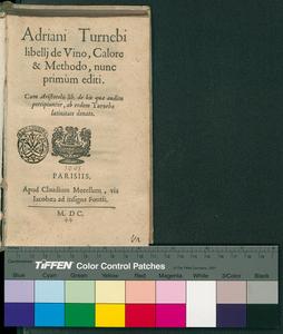 Adriani Turnebi Libellj de vino, calore & methodo, nunc primum editi. Cum Aristotelis lib. De his quae auditu percipiuntur, ab eodem Turnebo latinitate donato