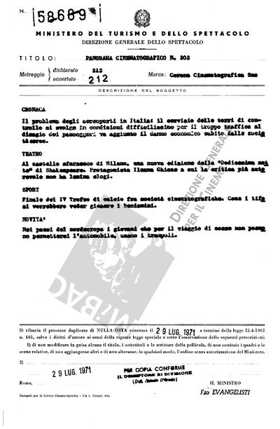 Panorama Cinematografico N. 303                                  CRONACA: Il problema degli aeroporti in Italia: il servizio delle torri di controllo si svolge in condizioni difficilissime per il troppo traffico al disagio dei passeggeri va aggiunto il danno economico subito dalle società aeree.