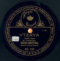 Ytzaya  [Grabación sonora]  : canto vasco  / R. Usandizaga. Yru chito : canto vasco / Padre Donosty