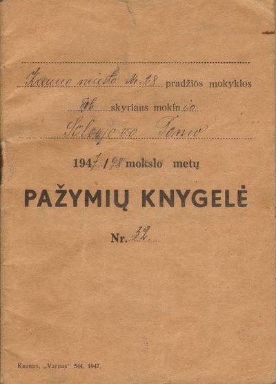 Kauno miesto pradžios mokyklos Nr. 28 I b skyriaus mokinio Solovjovo Tomo 1947/ 1948 mokslo metų pažymių knygelė Nr. 32