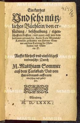 Ein kurtzes und sehr nützliches Büchlein von Erfindung, Beschreibung, Eigenschafften, Krefften und zuvor auss von dem heilsamen Gebrauch des Keiser Carls Warmbad