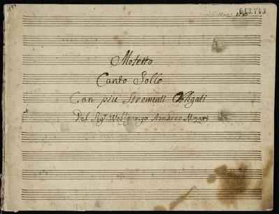 Motetto canto sollo con piu stromenti obligati del Sig. Wolfgango Amadeo Mozart