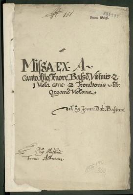 Missa ex A Canto, Alto Tenore, Basso, Violinis 2. 1 Viola conc. 2 Trombonis - lib. Organo Violon del Sig. Jovan. Bat. Bassani