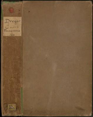 Codex Pomeraniae vicinarumque terrarum diplomaticus : oder Urkunden, so die Pommersch- Rügianisch- u. Caminschen, auch die benachbarten Länder, Brandenburg, Mecklenburg, Preussen und Pohlen..., t. 1