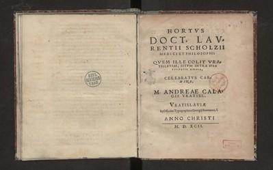 Hortus doct. Laurentii Scholzii […] celebratus carmine M. Andreae Calagii […].