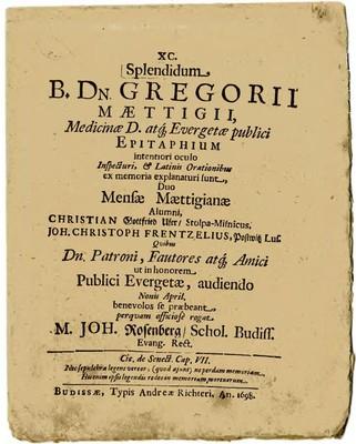 Splendidum B. Dn. Gregorii Maettigii, Medicinae D. atg Evergetae publici Epitaphium interiori oculo ...