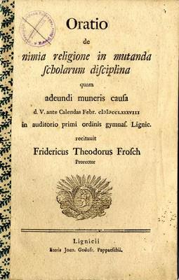 Oratio de nimia religione in mutanda scholarum disciplina quam adeundi muneris causa