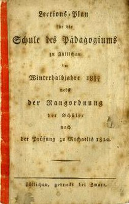 Lections-Plan fur die Schule des Padagogiums zu Zullichau im Winterhalbjahre 1820/21 : nebst der Rangordnung der Schüler nach der Prufung zu Michaelis 1820