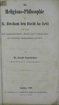Die Religions-Philosophie des R. Abraham Ben David ha-Levi : nach dessen noch ungedruckter Schrift Emuna Rama in ihrem Innern und historischen Zusammenhange entwickelt