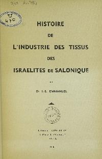Histoire de l'industrie des tissus des Israelites de Salonique