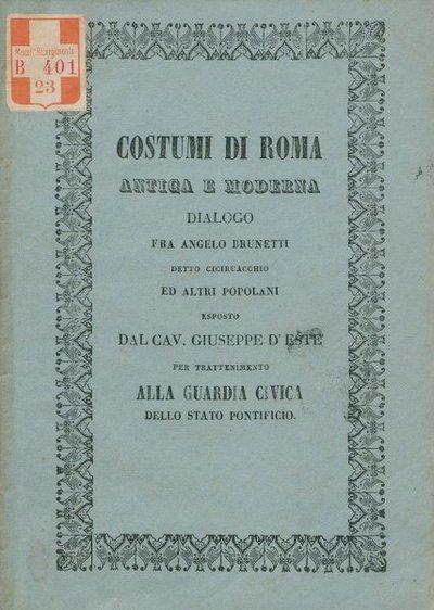 Costumi di Roma antica e moderna : dialogo fra Angelo Brunetti detto Ciciruacchio ed altri popolani