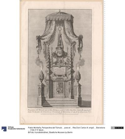 Perspectiva del Túmulo ... para el ... Rey Don Carlos III. erigió ... Barcelona ... 1789. P. P. Montaña lo inventó y executó. P. P. Móleslo grabó en Barcelona 1789.