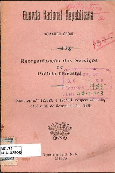 Reorganização do serviço de polícia florestal: decreto n.º 12625 de 3 de novembro de 1926