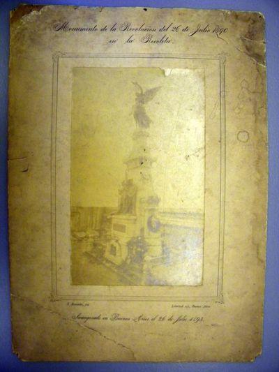 S. Rimanthè, fotograaf, foto van een monument 'Monumento de la Revolucion del 26 de Julio 1890 en la Recoleta - Inaugurado en Buenos Aires el 26 de Julio 1893' ontworpen door Emile Cantillon (1859-1917), 1893, foto op karton gekleefd.