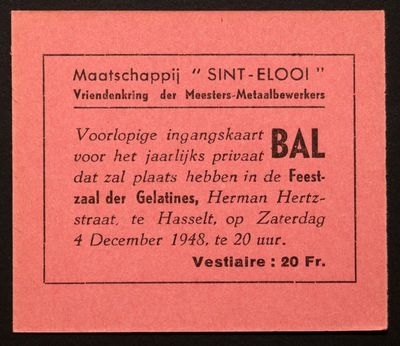 Anoniem, entreebewijs Maatschappij St-Elooi voor het jaarlijkse privaat bal in de Feestzaal der Gelatines, 1948, gedrukt op papier.