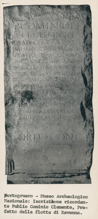 Portogruaro: Museo Archeologico Nazionale. Inscrizione ricordante Publio Cominio Clemente, Prefetto della flotta di Ravenna