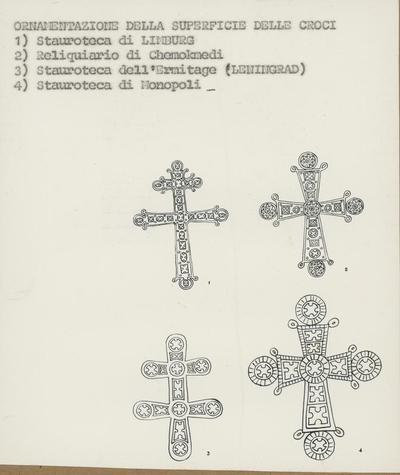 Ornamentazione della superficie delle croci  1) Stauroteca di Limburg 2) Stauroteca di Chemokmedi 3) Stauroteca dell'Ermitage (Leningrad) 4) Stauroteca di Monopoli