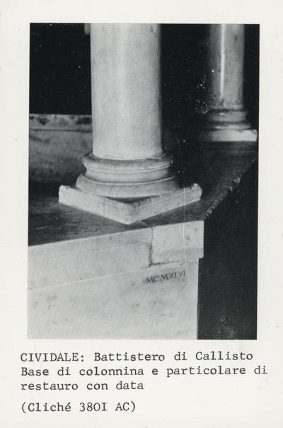 Cividale: Battistero di Callisto. Base di colonnina e particolare di restauro con data