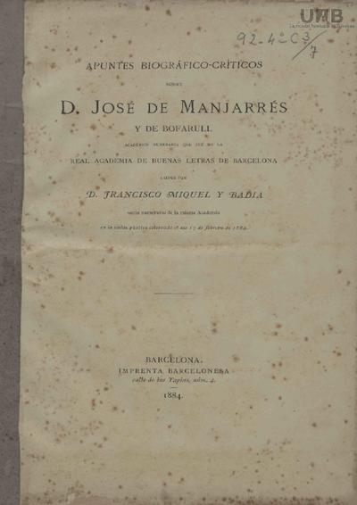 Apuntes biográfico-críticos sobre José de Manjarrés y de Bofarull leídos en la Real Academia de Buenas Letras de Barcelona en la sesión pública celebrada el día 17 de febrero de 1884 /