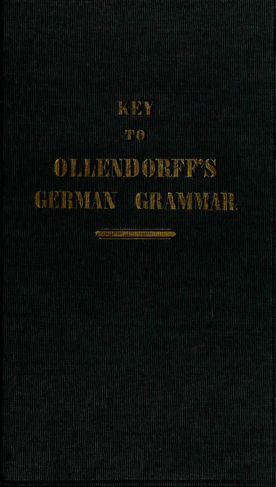 Student's assistant, or, A key to the exercises in Ollendorff's new method of learning the German language