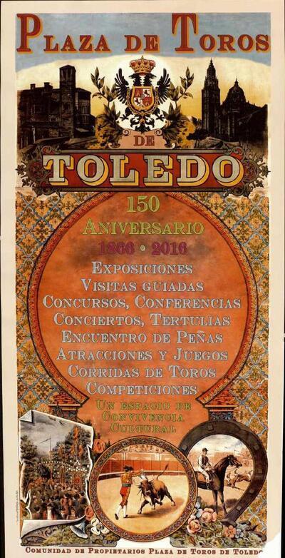 Cartel anunciador de las actividades desarrolladas en la Plaza de Toros de Toledo con motivo del 150 aniversario de su inauguración en 1866.