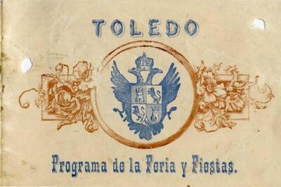 [Toledo. Programa de la Feria y Fiestas. Del 15 al 22 de agosto de 1900].-.