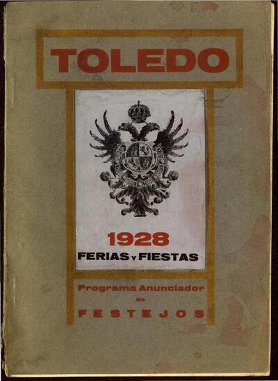 [Toledo 1928. Ferias y fiestas. Programa anunciador de festejos].-.