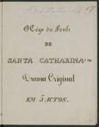 O cégo da fonte de Santa Catharina: drama original em 5 actos