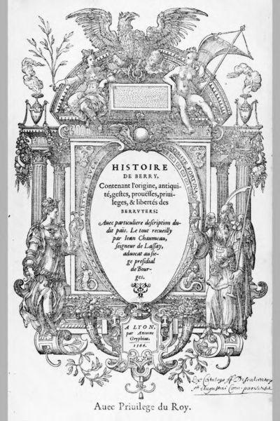 [Illustrations de Histoire de Berry] / [Non identifié] ; Jean Chaumeau, aut. du texte