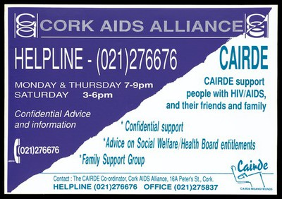 Helpline and support services offered by the Cork Aids Alliance and Cairde for those with HIV/AIDS. Colour lithograph.