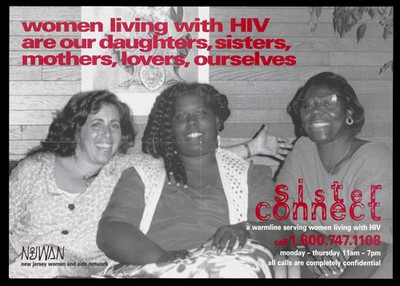 Three women representing Sister Connect, a helpline for women living with HIV; advertisement by the New Jersey Women and AIDS Network. Lithograph.