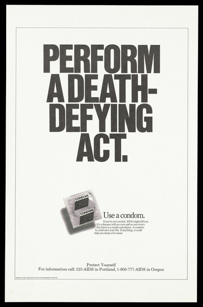 A condom with a message to perform a 'death-defying act' by protecting yourself against AIDS; advertisement for AIDS helplines in Portland and Oregon by Oregon Health Division. Lithograph by Pihas, Schmidt and Westerdahl (PSW), 1987.
