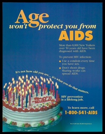 A birthday cake with lit candles and a message that age won't provide protection from AIDS; advertisement for the AIDS Helpline by the New York State Health Department.