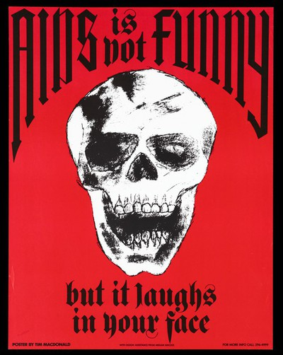 A laughing skull with the words 'AIDS is not funny' representing a warning about the dangers of AIDS with a telephone helpline number. Colour lithograph by Tim Macdonald with design assistance from Megan Adcock.