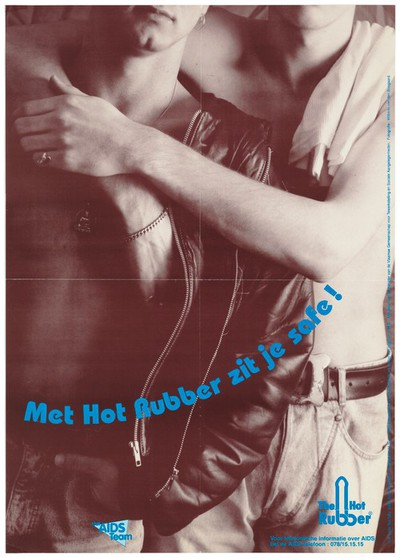 A bare-chested man puts an arm around another man wearing an open leather jacket revealing his bare chest with the message 'With Hot Rubber you're safe!'; an advertisement for safe gay sex by AIDS Team Productions. Colour lithograph by Wilberto van den Boogaard, ca. 1993.